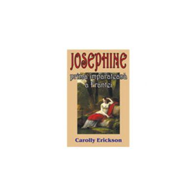 Josephine, prima imparateasa a Frantei (Erickson, Carolly)