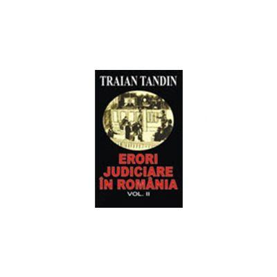 ERORI JUDICIARE ÎN ROMÂNIA vol. II