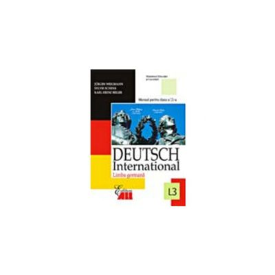 LIMBA GERMANA (DEUTSCH INTERNATIONAL 3). MANUAL - CLASA a XI-a (L3)