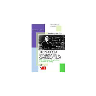 TEHNOLOGIA INFORMATIEI SI A COMUNICATIILOR -TIC 3. Manual pentru clasa a XI-a