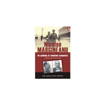 Nicolae Margineanu. Un psiholog in temnitele comuniste. Documente preluate din arhiva CNSAS