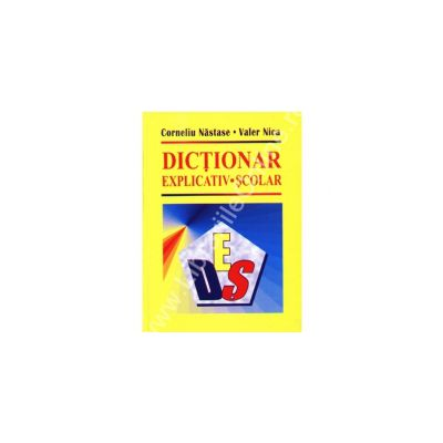 Dictionar explicativ scolar - Nastase