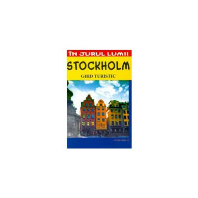 Stockholm. Ghid turistic