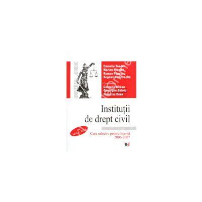 Institutii de drept civil. Curs selective pentru licenta 2006-2007