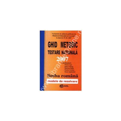 Ghid metodic testare nationala 2007 limba romana modele de rezolvare