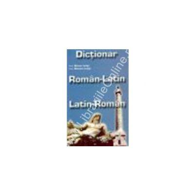 DICTIONAR ROMÂN-LATIN, LATIN-ROMÂN