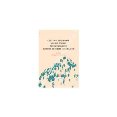 cele mai frumoase 100 de poeme ale romanilor.  Despre ei insisi si tara lor