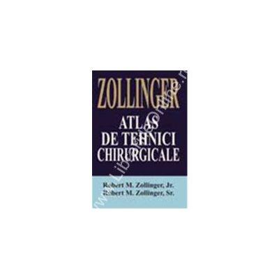 ZOLLINGER - Atlas de tehnici chirurgicale