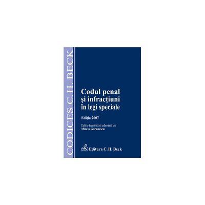 Codul penal si infractiuni in legi speciale, ed. a II-a revizuita
