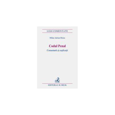 Codul penal. Comentarii si explicatii