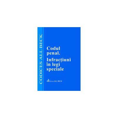 Codul penal. Infractiuni in legi speciale