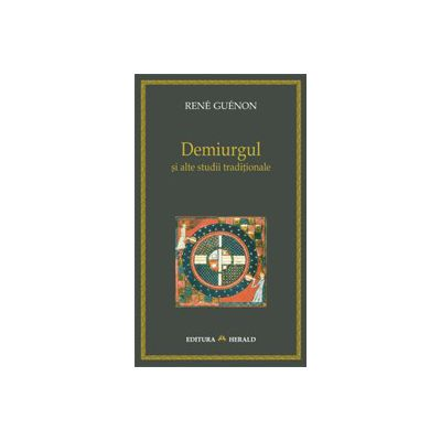 Demiurgul si alte studii traditionale