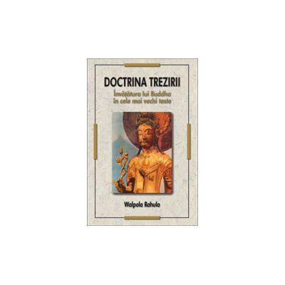 Doctrina Trezirii - Invatatura lui Buddha in cele mai vechi texte
