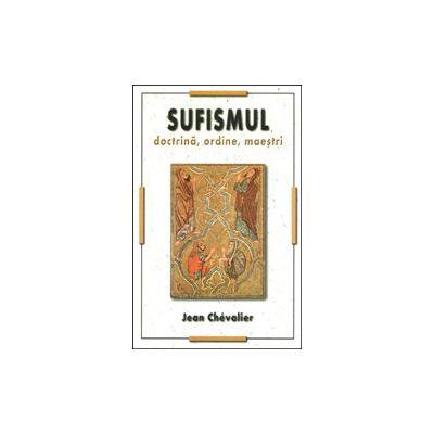Sufismul: doctina si maestri