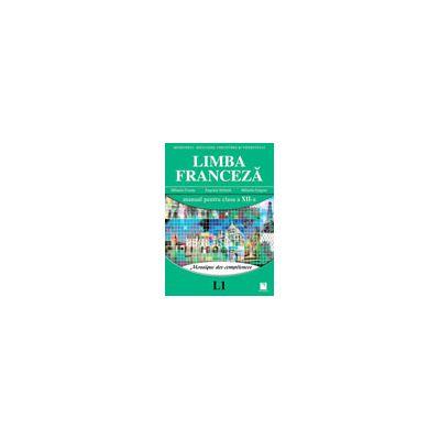 Limba Franceză (L1). Mosaique des competences. Manual pentru clasa a XII-a