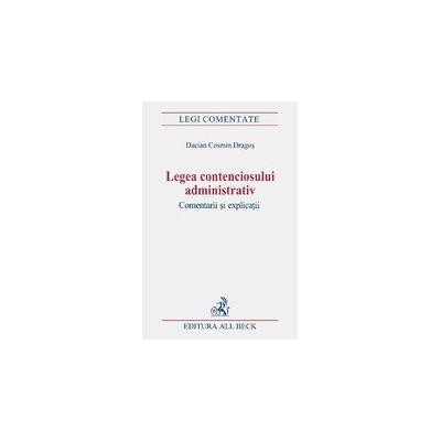 Legea contenciosului administrativ. Comentarii si explicatii