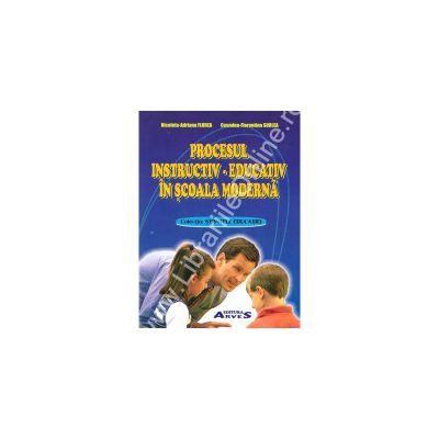 Procesul instructiv - educativ in scoala moderna