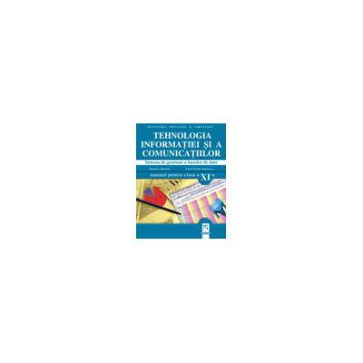 Tehnologia informatiei si a comunicatiilor. Sisteme de gestiune a bazelor de date. Manual pentru clasa a XI-a