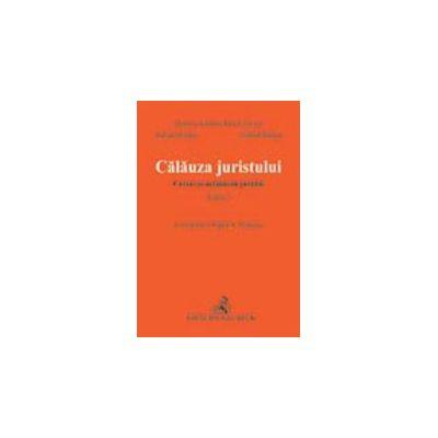 Calauza juristului. Cereri si actiuni in justitie, editia a III-a