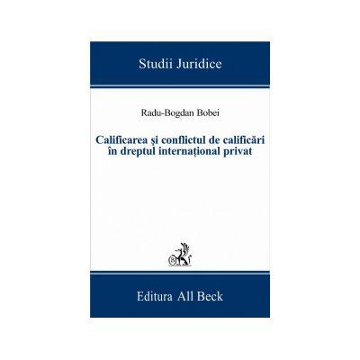 Calificarea si conflictul de calificari in dreptul international privat