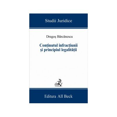 Continutul infractiunii si principiul legalitatii
