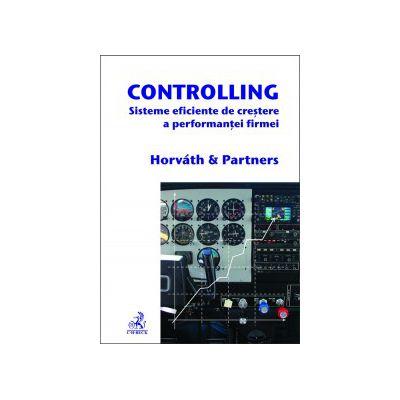 Controlling. Sisteme eficiente de creştere a performanţei firmei