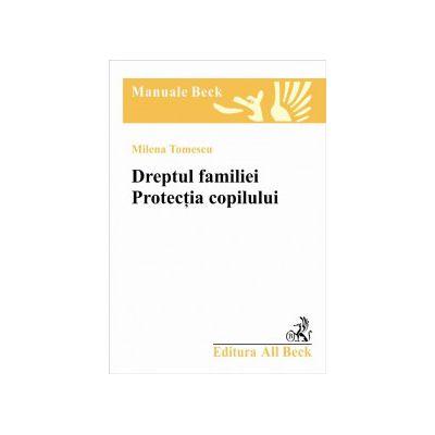 Dreptul familiei. Protectia copilului