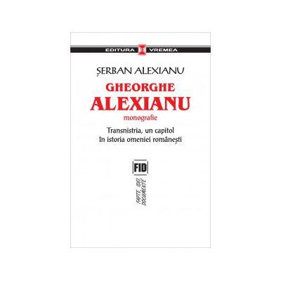 Gheorghe Alexianu. Monografie. Transnistria, un capitol in istoria omeniei romanesti