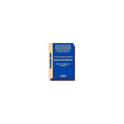 Ghid de pregatire pentru BACALAUREAT 2008 - Limba si literatura romana