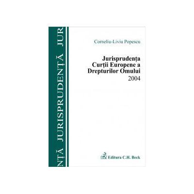 Jurisprudenta Curtii Europene a Drepturilor Omului