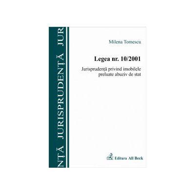 Legea 10/2001. Jurisprudenta privind imobilele preluate abuziv de stat