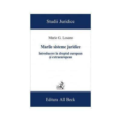 Marile sisteme juridice. Introducere in dreptul european si extraeuropean