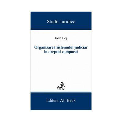Organizarea sistemului judiciar in dreptul comparat