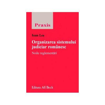 Organizarea sistemului judiciar romanesc