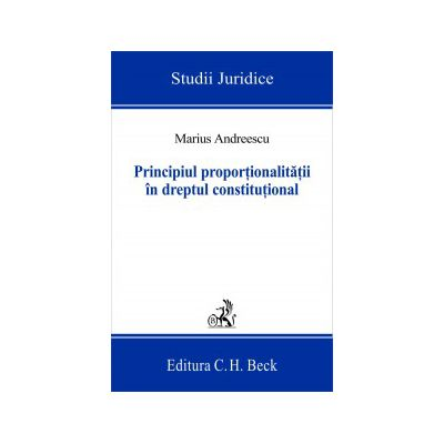 Principiul proportionalitatii in dreptul constitutional