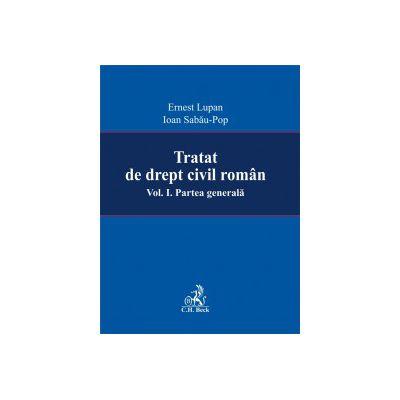 Tratat de drept civil roman. Partea generala, volumul I