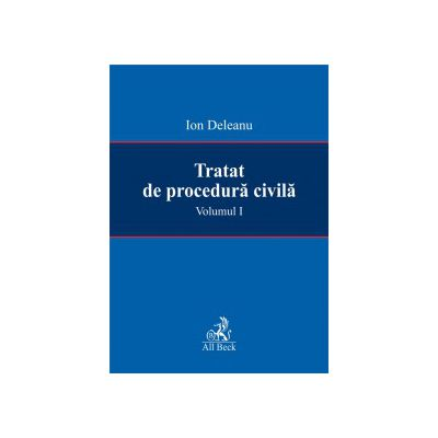 Tratat de procedura civila, volumul I