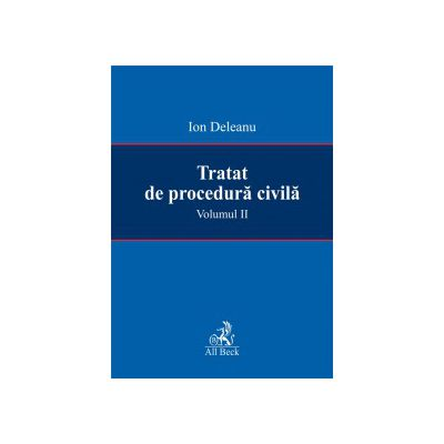 Tratat de procedura civila, volumul II