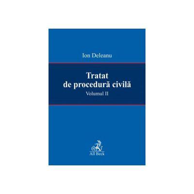 Tratat de procedura civila, volumul II