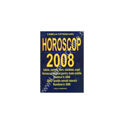 HOROSCOP 2008. Horoscop detaliat pentru toate zodiile