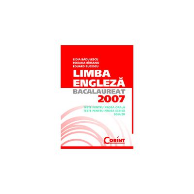Limba engleza pentru bacalaureat 2007 - Badulescu