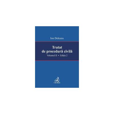 Tratat de procedura civila. Volumul II. Editia a II-a