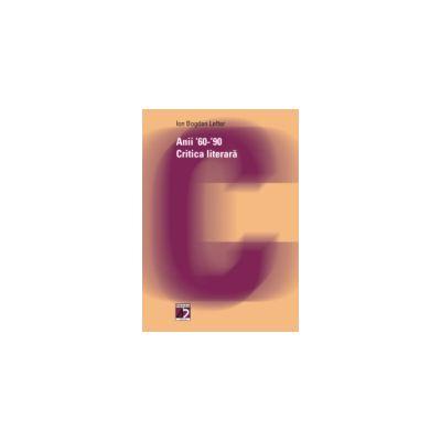 ANII `60-`90. CRITICA LITERARA