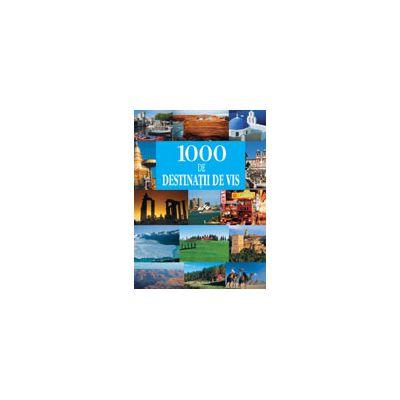 1000 de destinaţii de vis