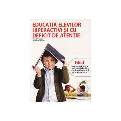Educatia elevilor hiperactivi si cu deficit de atentie