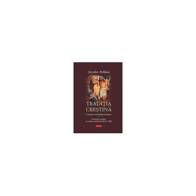 Traditia crestina. O istorie a dezvoltarii doctrinei. V. Doctrina crestina si cultura moderna (de la 1700)