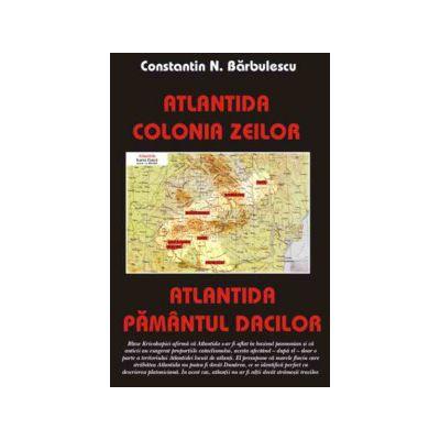 Atlantida - colonia zeilor -- Atlantida - pamantul dacilor