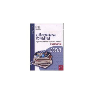 Bac 2008. Literatura romana. Pregatire individuala pentru proba scrisa.ESEUL