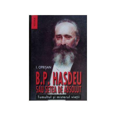 B.P. HASDEU sau setea de absolut