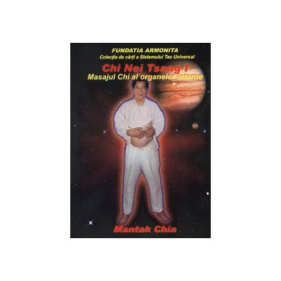 Chi Nei Tsang I - masajul Chi al organelor interne